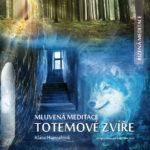Spojení s totemovým zvířetem - Řízená meditace na CD